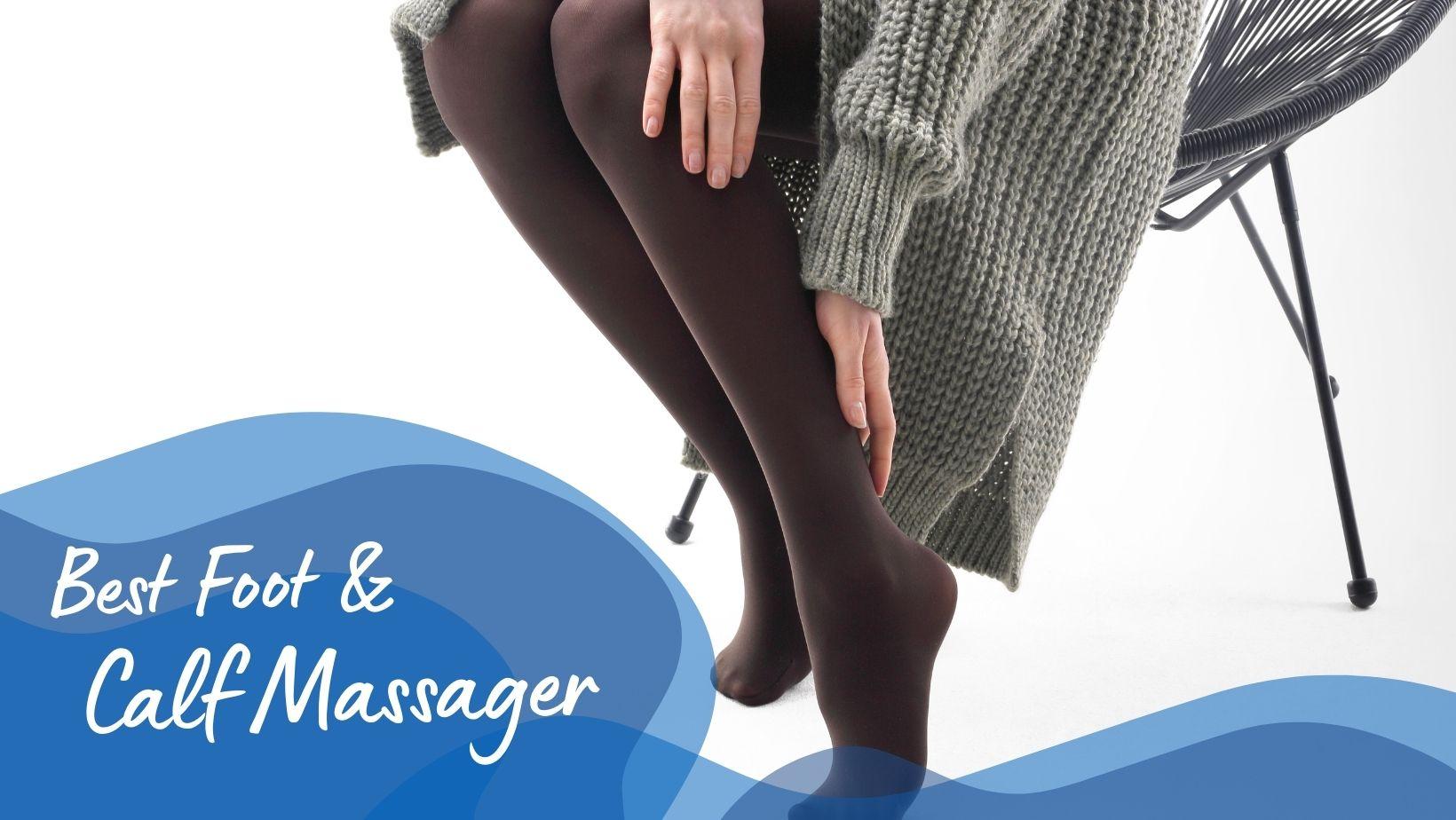 Best Foot and Calf Massage