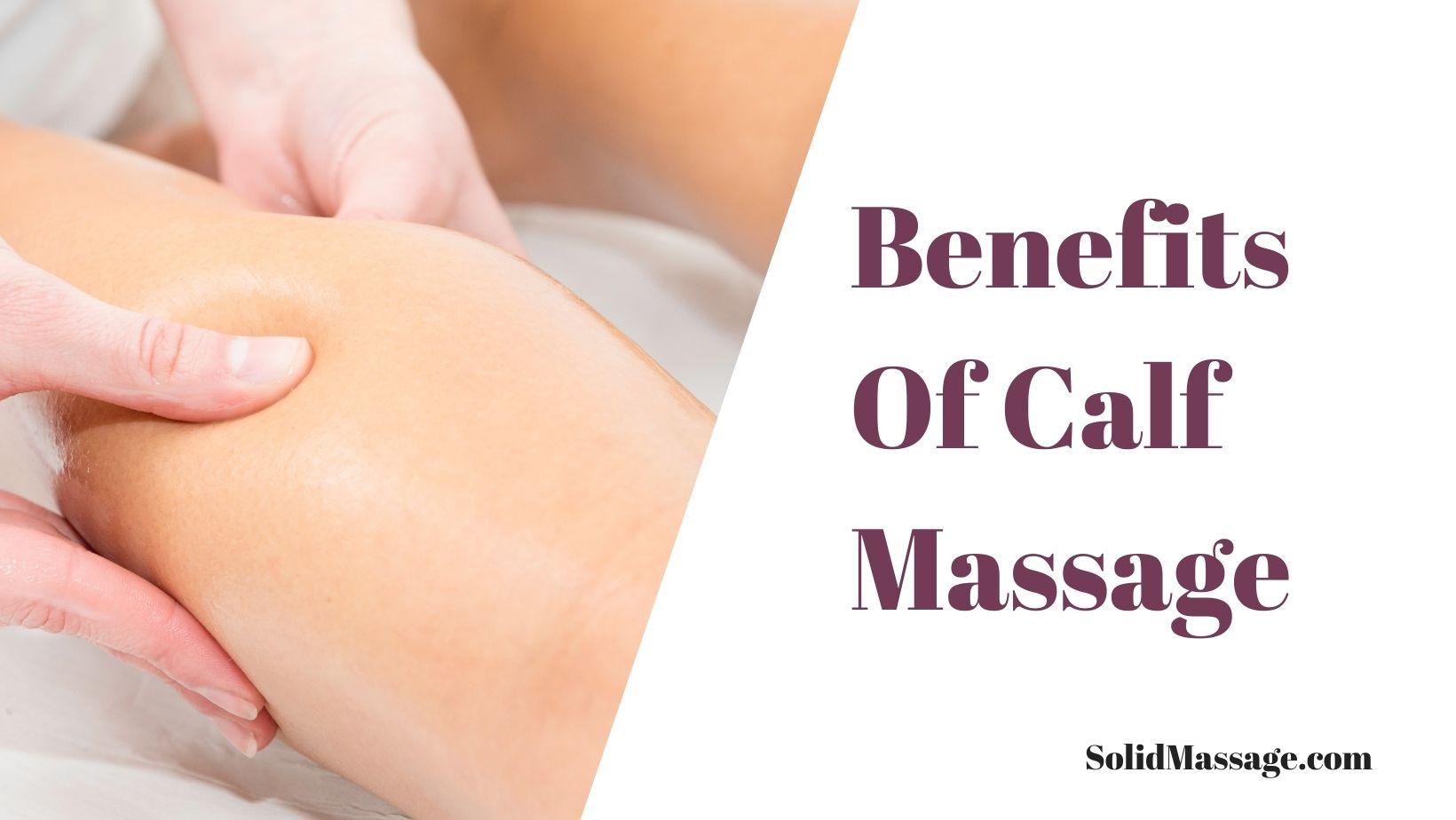 Benefits Of Calf Massage