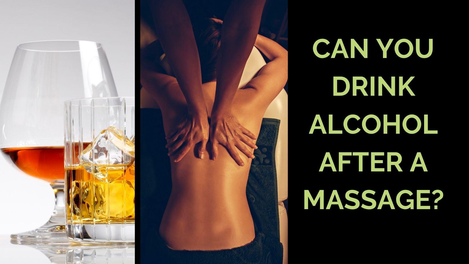 alcohol after massage